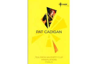Pat Cadigan SF Gateway Omnibus - Mindplayers, Fools, Tea From an Empty Cup