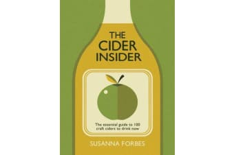 The Cider Insider - The essential guide to 100 craft ciders to drink now
