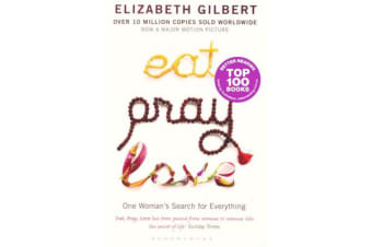 Eat, Pray, Love - One Woman's Search for Everything