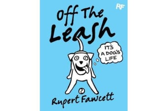 Off The Leash - It's a Dog's Life