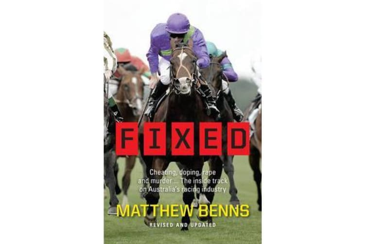 Fixed - Cheating, Doping, Rape and Murder The Inside Trackon Australias Racing Industry