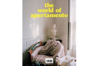 The World of Apartamento - ten years of everyday life interiors