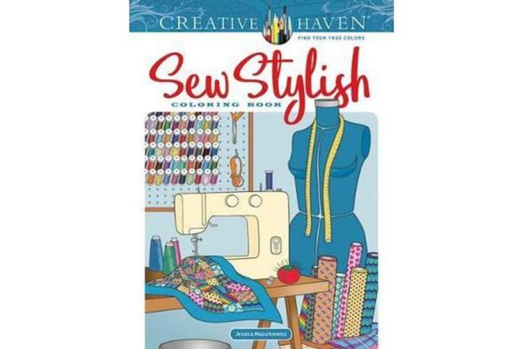 Creative Haven Sew Stylish Coloring Book