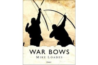 War Bows - Longbow, Crossbow, Composite Bow and Japanese Yumi