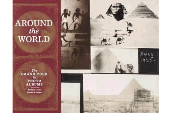 Around the World - The Grand Tour in Photo Albums
