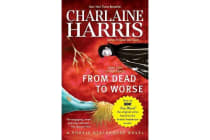 From Dead to Worse - a Sookie Stackhouse Novel