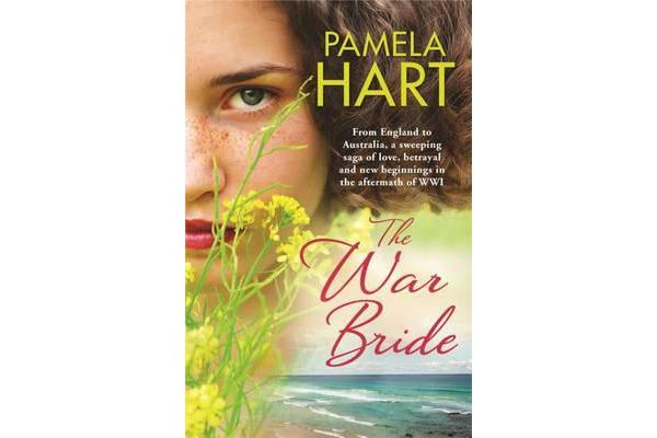 The War Bride - A gorgeously romantic story of love, betrayal and new beginnings
