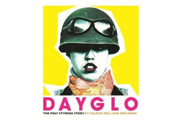 Dayglo! - The Creative Life of Poly Styrene