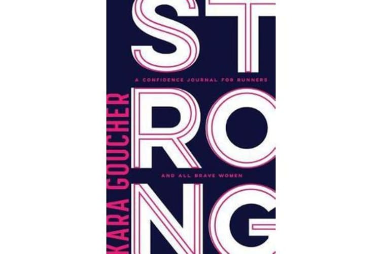 Strong - A Runner's Guide to Boosting Confidence and Becoming the Best Version of You