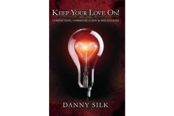 Keep Your Love on - Connection, Communication and Boundaries