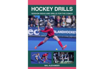 Hockey Drills - Session Ideas and Drills for the Coach