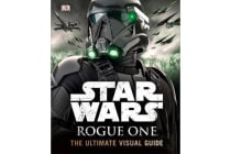 Star Wars - Rogue One: The Ultimate Visual Guide