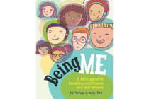 Being Me - A Kid's Guide to Boosting Self-Confidence and Self-Esteem