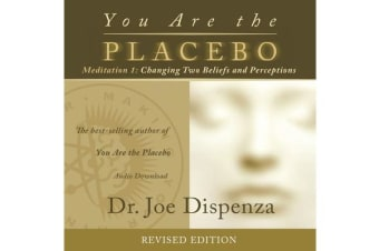 You Are the Placebo - Meditation 1 (Revised Edition)
