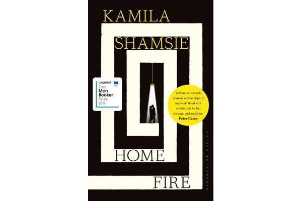 Home Fire - SHORTLISTED FOR THE COSTA NOVEL AWARD 2017