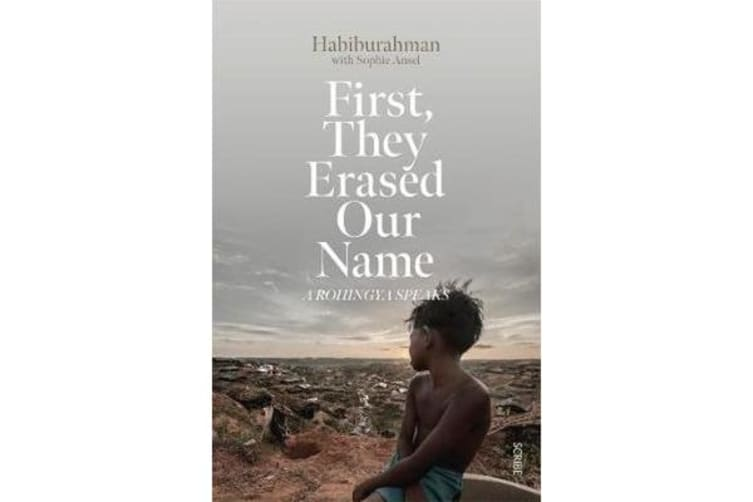 First, they Erased Our Name - A Rohingya speaks