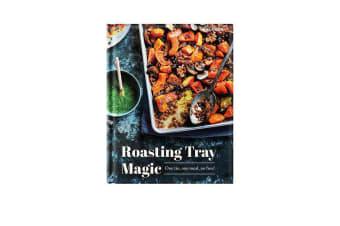 Roasting Tray Magic by Sue Quinn