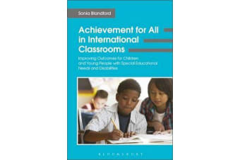 Achievement for All in International Classrooms - Improving Outcomes for Children and Young People with Special Educational Needs and Disabilities