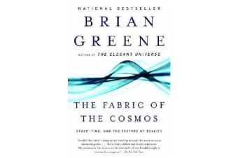 The Fabric of the Cosmos - Space, Time, and the Texture of Reality