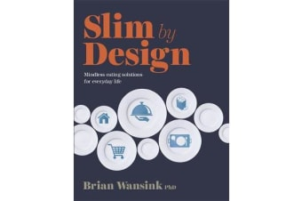 Slim by Design - Mindless Eating Solutions for Everyday Life