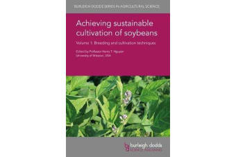 Achieving Sustainable Cultivation of Soybeans Volume 1 - Breeding and Cultivation Techniques