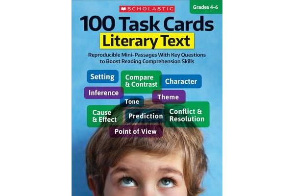 Image of 100 Task Cards: Literary Text - Reproducible Mini-Passages with Key Questions to Boost Reading Comprehension Skills