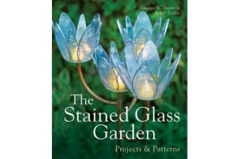 The Stained Glass Garden - Projects & Patterns