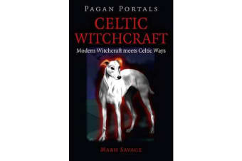 Celtic Witchcraft - Modern Witchcraft Meets Celtic Ways