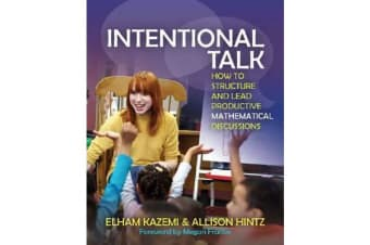 Intentional Talk - How To Structure and Lead Productive Mathematical Discussions