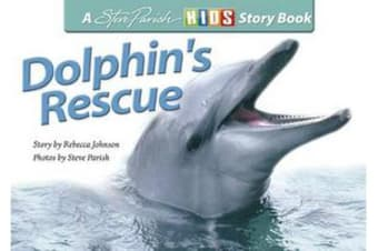 Dolphin's Rescue - A Steve Parish Story Book