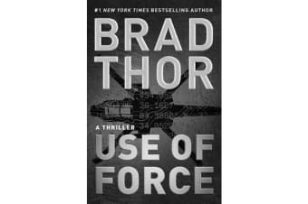 Use of Force - A Thriller