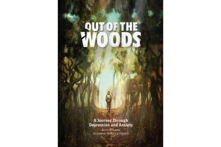 Out of the Woods - A Journey Through Depression and Anxiety