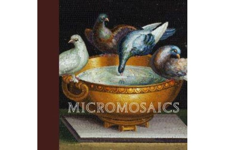 Micromosaics - Highlights from the Gilbert Collection