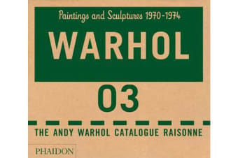 The Andy Warhol Catalogue Raisonne, Paintings and Sculptures 1970-1974 - Paintings and Sculptures 1970-1974