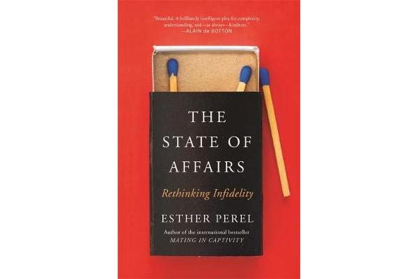 The State Of Affairs - Rethinking Infidelity - a book for anyone who has ever loved