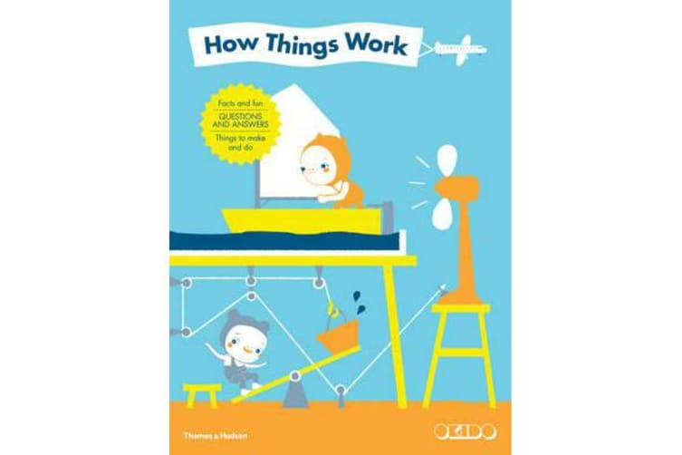 How Things Work - Facts and Fun * Questions and Answers * Things to Make and Do
