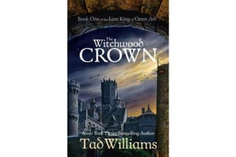 The Witchwood Crown - Book One of The Last King of Osten Ard