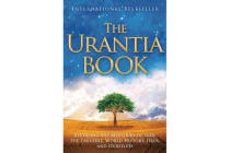 The Urantia Book - Revealing the Mysteries of God, the Universe, World History, Jesus, and Ourselves