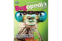 Discovery Bugopedia - The Complete Guide to Everything Insect Plus Other Creepy-Crawlies