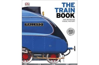 The Train Book - The Definitive Visual History