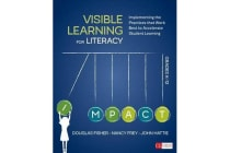 Visible Learning for Literacy, Grades K-12 - Implementing the Practices That Work Best to Accelerate Student Learning