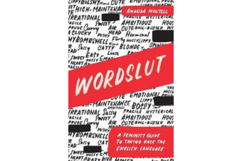 Wordslut - A Feminist Guide to Taking Back the English Language