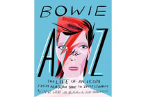 Bowie A-Z - The Life of an Icon: From Aladdin Sane to Ziggy Stardust