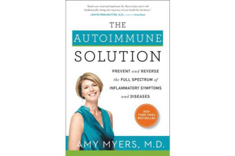 The Autoimmune Solution - Prevent and Reverse the Full Spectrum of Inflammatory Symptoms and Diseases