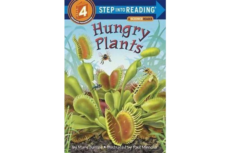 Hungry Plants - Step Into Reading 4