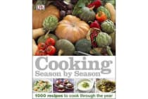 Cooking Season by Season - 1000 Recipes to Cook Through the Year