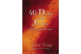 40 Days With Jesus - Celebrating His Presence