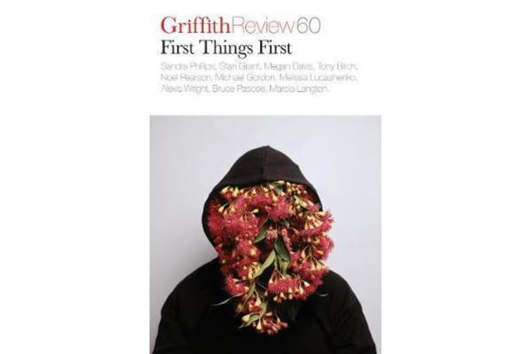 Griffith Review 60 - First Things First