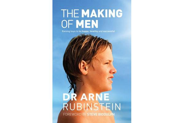 The Making of Men - Raising boys to be happy, healthy and successful