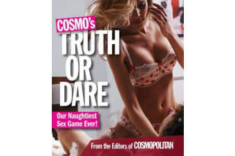 Cosmo's Truth or Dare - Our Naughtiest Sex Game Ever!